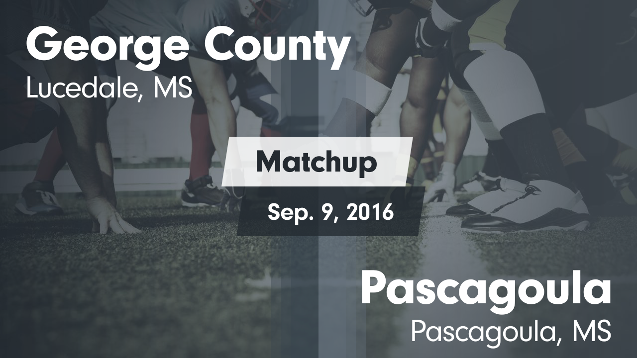 Mississippi george county - Matchup George County Vs Pascagoula 2016