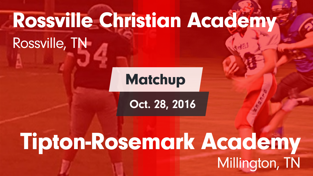 Tennessee fayette county rossville - Matchup Rossville Christian Vs Tipton Rosemark Academy 2016