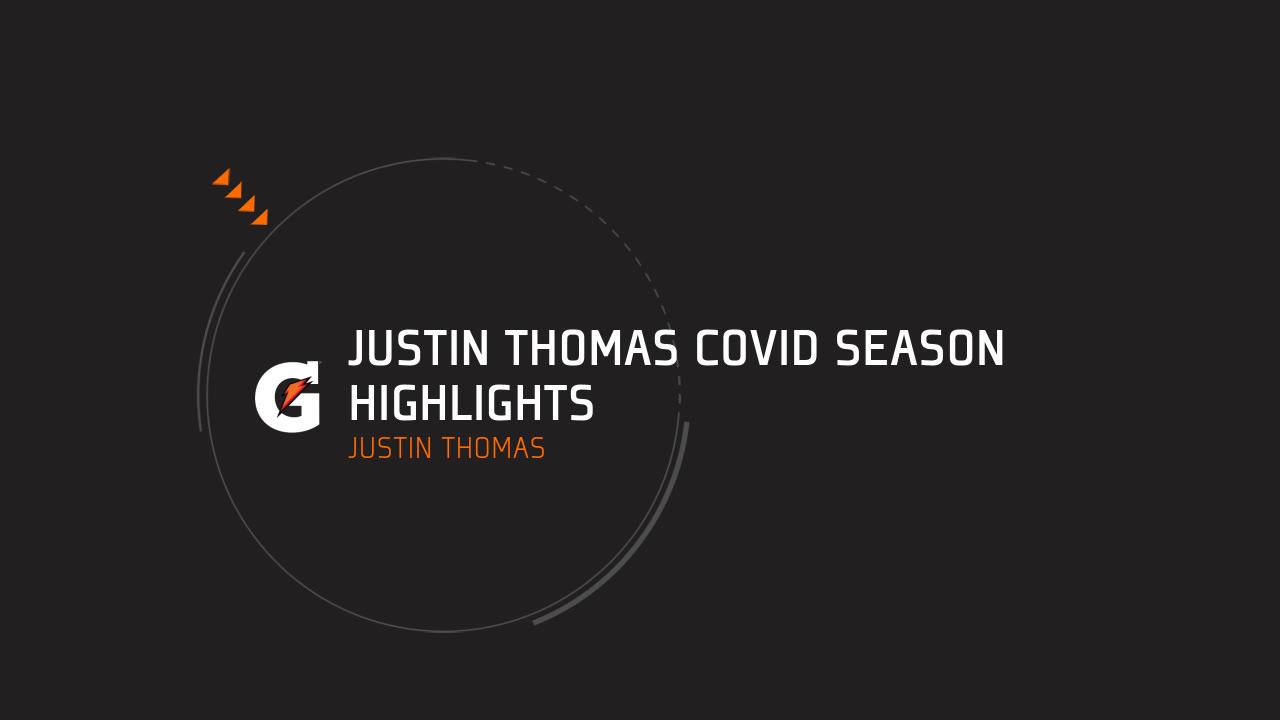 Justin Thomas COVID Season Highlights
